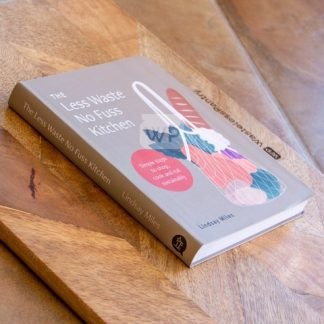 The Less Waste No Fuss Kitchen Book